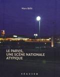 Marc Bélit - Le Parvis, une scène nationale atypique.