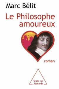 Marc Bélit - Le philosophe amoureux.