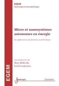 Marc Belleville et Cyril Condemine - Micro et nanosystèmes autonomes en énergie - Des applications aux fonctions et technologies.
