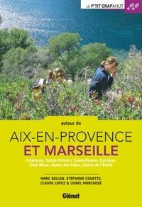 Autour de Aix-en-Provence et Marseille - Calanques, Sainte-Victoire, Sainte-Beaume, Garlaban, Côte Bleue, chaîne des Côtes, chaîne de lEtoile.pdf