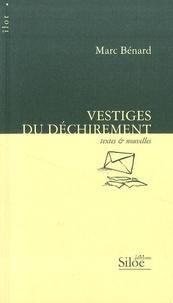 Marc Benard - Vestiges du déchirement.