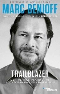 Marc Benioff et Monica Langley - Trailblazer, et si le rôle de l'entreprise et de ses collaborateurs était aussi d'améliorer le monde ? - Les entreprises ont le pouvoir de changer le monde.