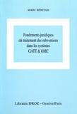 Marc Bénitah - Fondements juridiques du traitement des subventions dans les systèmes GATT & OMC.