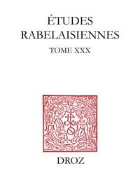 Marc Bensimon et Marie-Jeanne Boisacq - Etudes rabelaisiennes - Tome XXX.