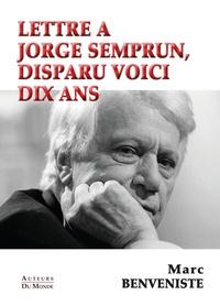 Marc Benveniste - Lettre a jorge semprum, disparu voici dix ans.