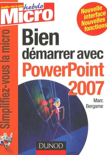 Marc Bergame - Bien démarrer avec PowerPoint 2007.