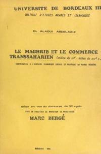 Marc Bergé et Abdelaziz El Alaoui - Le Maghrib et le commerce transsaharien, milieu du XIe-milieu du XIVe siècle - Contribution à l'histoire économique, sociale et politique du Maroc médiéval. Thèse en vue du Doctorat de 3e cycle.