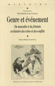 Marc Bergère et Luc Capdevila - Genre et événement - Du masculin et du féminin en histoires des crises et des conflits.