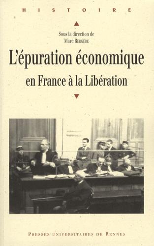 Marc Bergère - L'épuration économique en France à la Libération.