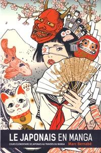 Marc Bernabé - Le japonais en manga - Cours élémentaire de japonais au travers du manga.
