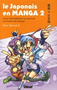 Marc Bernabé - Le japonais en manga - Tome 2, Cours intermédiaire de japonais au travers des manga.