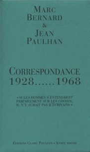 Marc Bernard et Jean Paulhan - Correspondance 1928-1968.