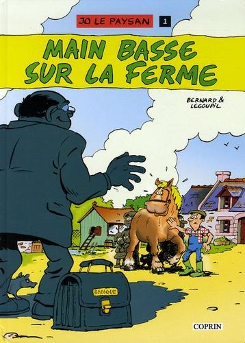 Marc Bernard et Guillaume Legoupil - Jo le paysan Tome 1 : Main basse sur la ferme.