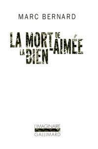 Marc Bernard - La mort de la bien-aimée.