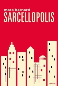 Marc Bernard - Sarcellopolis.