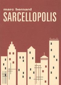 Marc Bernard et Stéphane Bonnefoi - Sarcellopolis.
