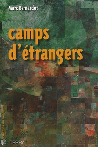 Marc Bernardot - Camps d'étrangers.