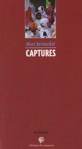 Marc Bernardot - Captures.