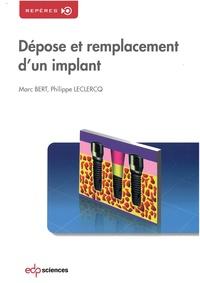 Marc Bert et Philippe Leclercq - Dépose et remplacement d'un implant.