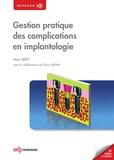 Marc Bert - Gestion pratique des complications en implantologie.