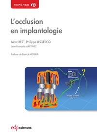 Marc Bert et Philippe Leclercq - L'occlusion en implantologie.