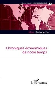 Marc Bertonèche - Chroniques économiques de notre temps.