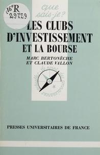 Marc Bertonèche et Claude Vallon - Les Clubs d'investissement et la Bourse.