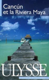 Marc Bertrand et Olivier Gougeon - Cancun et la Riviera Maya.