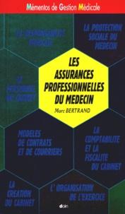 Marc Bertrand - Les assurances professionnelles du médecin.