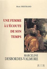 Marc Bertrand - Une femme à l'écoute de son temps - Marceline Desbordes-Valmore.