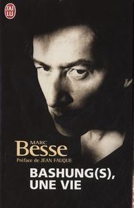 Marc Besse - Bashung(s), une vie.