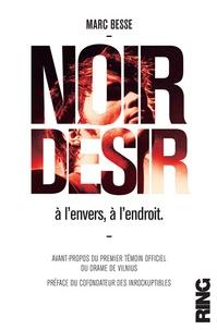 Marc Besse - Noir Désir - A l'envers, à l'endroit.
