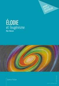 Marc Besson - Elodie et l'eugénisme.