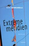 Marc Biancarelli - Extrême méridien.