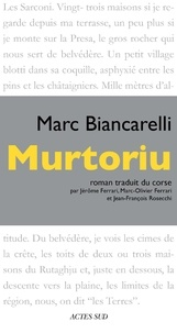 Marc Biancarelli - Murtoriu - Ballade des innocents.
