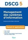Marc Bidan et Cécile Godé - Management des systemes d'information DSCG 5 - Manuel et applications.