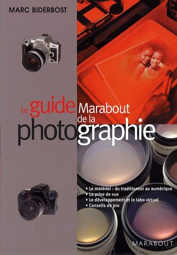 Marc Biderbost - Le guide Marabout de la photographie.
