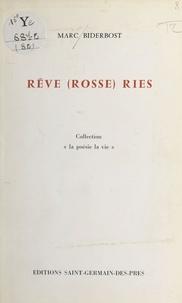 Marc Biderbost - Rêve (rosse) ries.