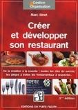 Marc Binet - Créer et développer son restaurant - De la création à la revente : toutes les clés du succès, les pièges à éviter, les fondamentaux à respecter....