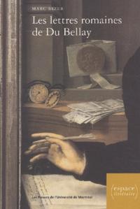 Marc Bizer - Les lettres romaines de Du Bellay - Les Regrets et la tradition épistolaire.