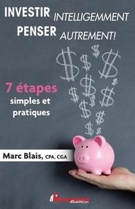 Télécharger l'ebook INVESTIR intelligemment PENSER autrement!  - 7 étapes simples et pratiques CHM PDF RTF 9782924941416 (French Edition)