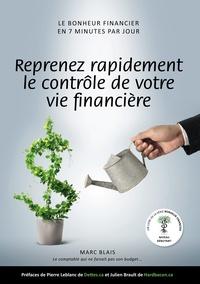 Marc Blais - Reprenez rapidement le contrôle de votre vie... financière.