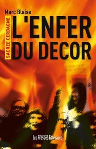 Marc Blaise - L'enfer du décor.
