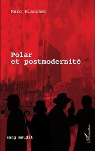 Marc Blancher - Polar et postmodernité.