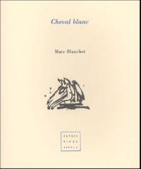 Marc Blanchet - Cheval blanc.