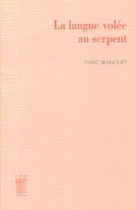 Marc Blanchet - La langue volée au serpent.