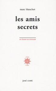 Marc Blanchet - Les amis secrets.