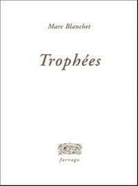 Marc Blanchet - Trophées.