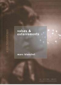 Marc Blanchet - Valses et enterrements.