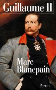 Marc Blancpain - Guillaume II - 1859-1941.